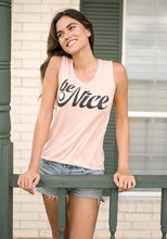 **STEAL** BE NICE - DUSTY ROSE- Womens Freedom Sleeveless Tee