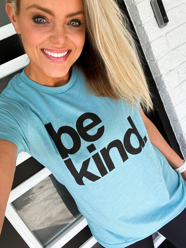 BE KIND. - UNISEX BLUE LAGOON