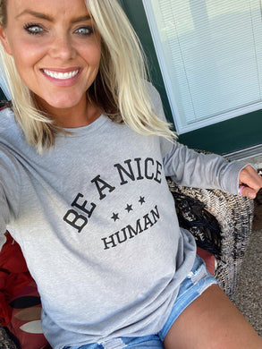 BE A NICE HUMAN- UNISEX LONG SLEEVE TEE - TRI ATHLETIC GREY