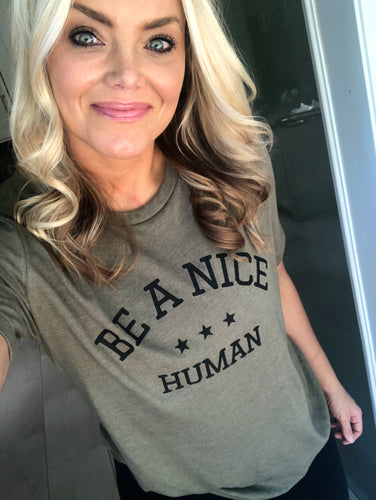BE A NICE HUMAN (OLIVE)