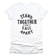 STAND TOGETHER - UNISEX TEE - WHITE
