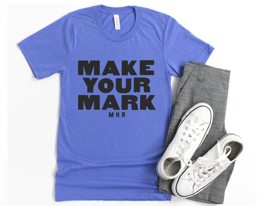 MAKE YOUR MARK - UNISEX COLUMBIA BLUE TEE