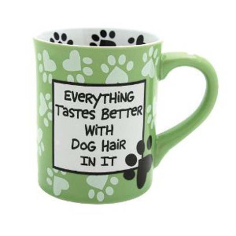 Our Name Is Mud Everything Tastes Better With Dog Hair In It Green Mug