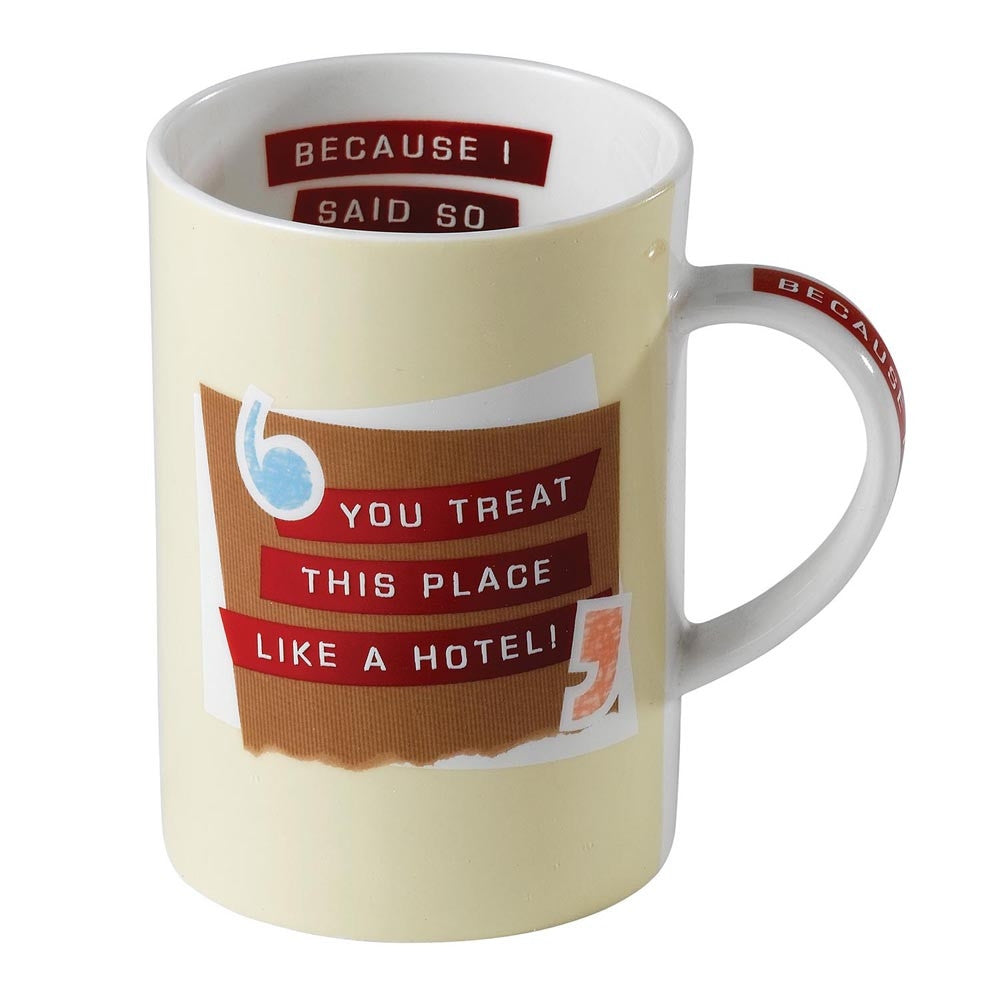 You Treat This Place Like A Hotel! ? Because I Said So 10.5Cm Mug Boxed