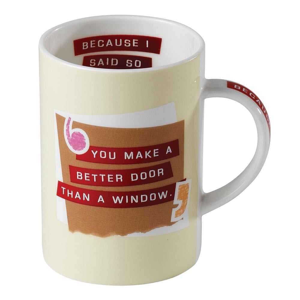 You Make A Better Door Than A Window  Because I Said So 10.5Cm Mug Boxed
