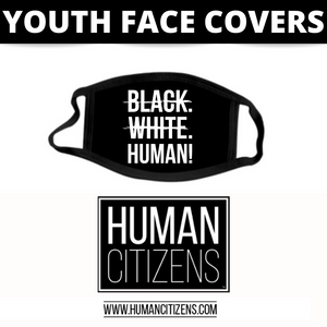 Human Citizens YOUTH Cloth Face Cover (No Filter)