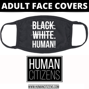Human Citizens ADULT Cloth Face Cover (No Filter) - Black, White, Human