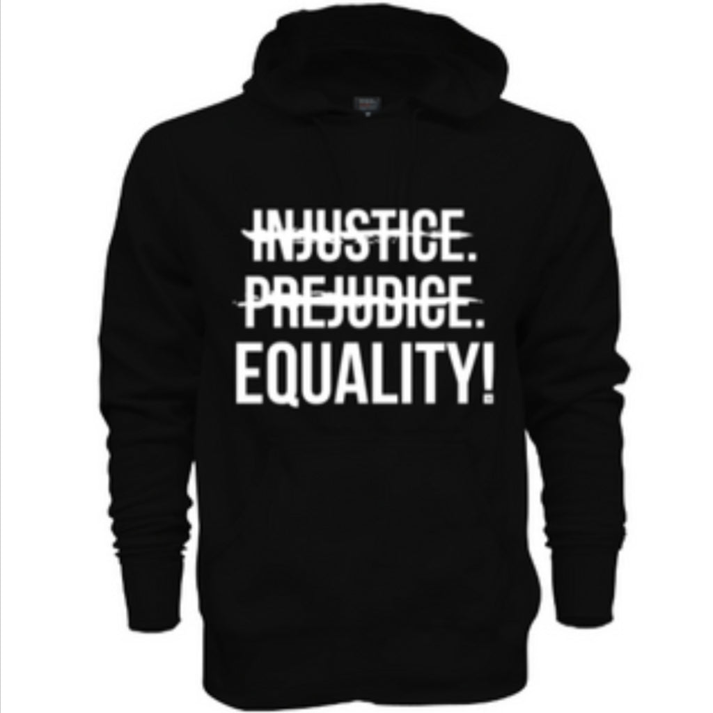 Injustice, Prejudice, Equality! Hoodie (Black) - Unisex (LIMITED RELEASE)