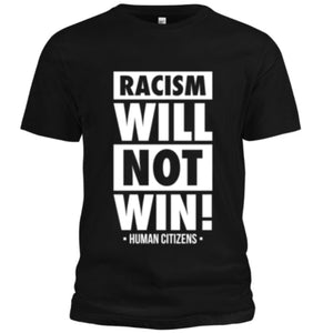 Racism Will Not Win T-Shirt (Black/White) - Unisex