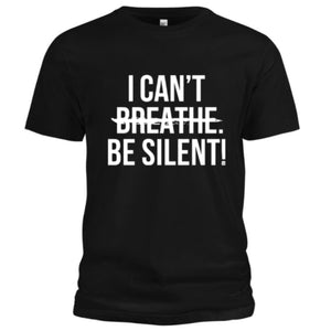 I Can't Be Silent! Signature T-Shirt (Black/White) - Unisex