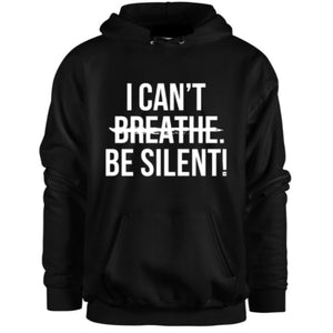 I CAN'T BE SILENT! Hoodie (Black) - Unisex