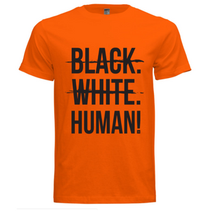 Black, White, Human! Signature T-Shirt (Orange) - Unisex