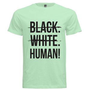 Black, White, Human! Signature T-Shirt (Mint) - Unisex