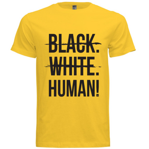 Black, White, Human! Signature T-Shirt (Yellow) - Unisex