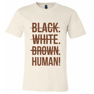 Black, White, Brown, Human! Signature T-Shirt (Cream/Brown) - Unisex