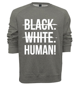 Black, White, Human! Crewneck (Grey) - Unisex