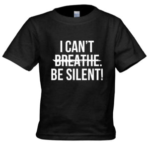 Toddler - I CAN'T BE SILENT! T-Shirt (Black) - Unisex