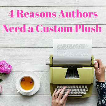 4 Reasons Every Author Needs a Custom Plush