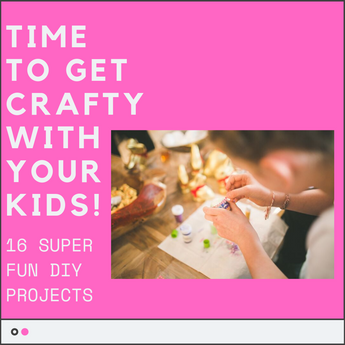 16 Fun DIY Projects to do with your Kids