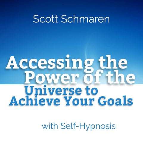 Accessing the Power of the Universe to Achieve Your Goals