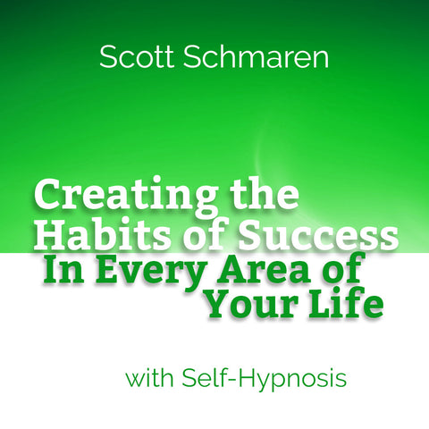 Creating the Habits of Success in Every Area of Your Life