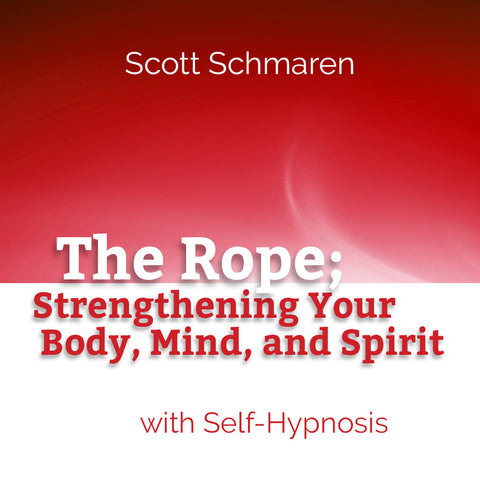 The Rope, Strengthening Your Body, Mind, and Spirit