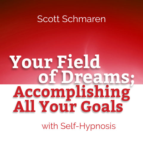 Your Field of Dreams; Accomplishing All Your Goals