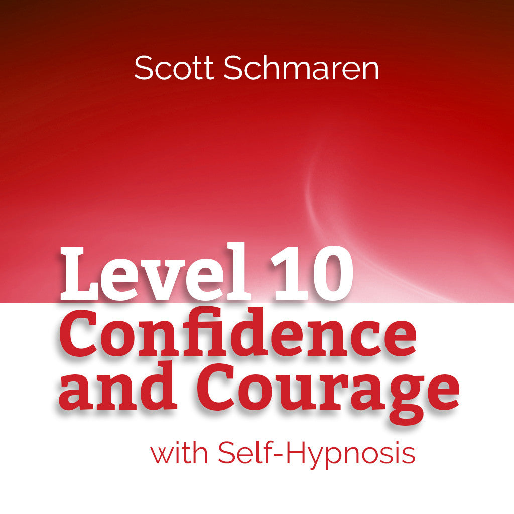 Level 10 Confidence and Courage