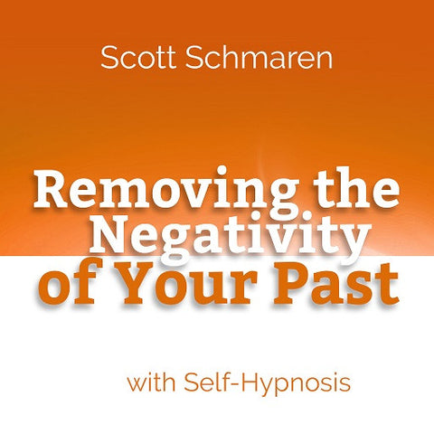 Removing the Negativity of Your Past