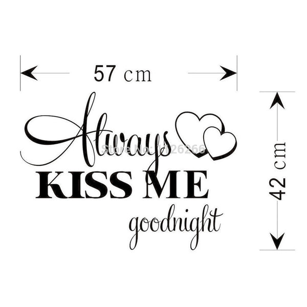 Wall Stickers Quotes - Alway Kiss Me Goodnight