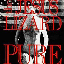 The Jesus Lizard - Pure (Remastered) LP