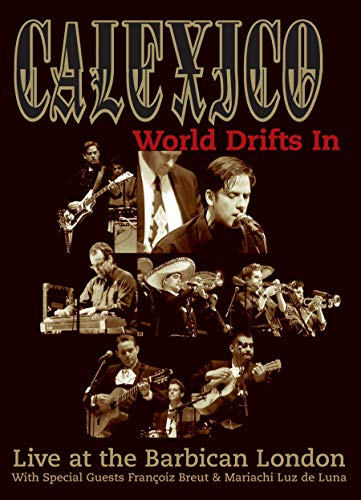 Calexico - World Drifts In DVD