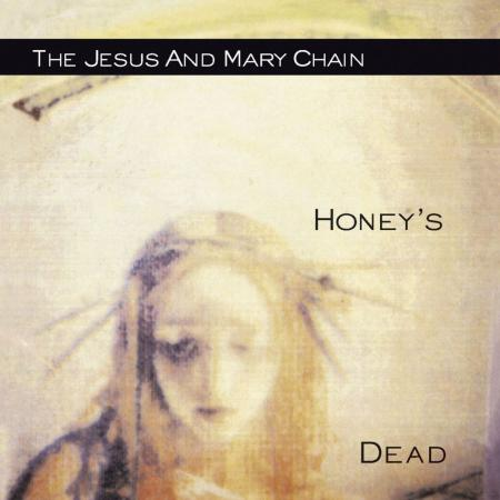 Jesus And Mary Chain - Honey's Dead LP