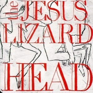 The Jesus Lizard - Head (Remastered) LP