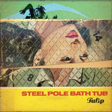 "Steel Pole Bath Tub ""Tulip"" LP includes digital download"