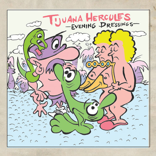 Tijuana Hercules - Evening Dressings CD