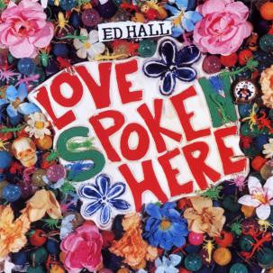 Vinyl Ed Hall - Love Spoken Here LP - TheDarkSlide