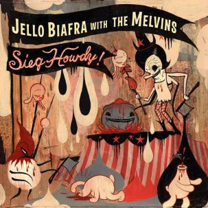Vinyl Biafra, Jello With The Melvins - Sieg Howdy LP - TheDarkSlide