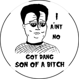 "Hank Hill/Misfits ""I Ain't No Got Dang Son Of A Bitch 1.25"" Pinback"
