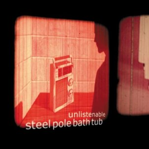 Steel Pole Bath Tub - Unlistenable CD