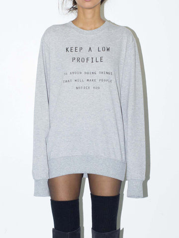 keep a low profile unisex sweatshirt by the english tee shop