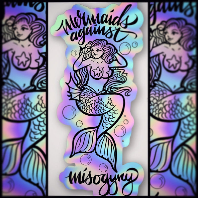 Mermaids Against Misogyny Holographic Sticker