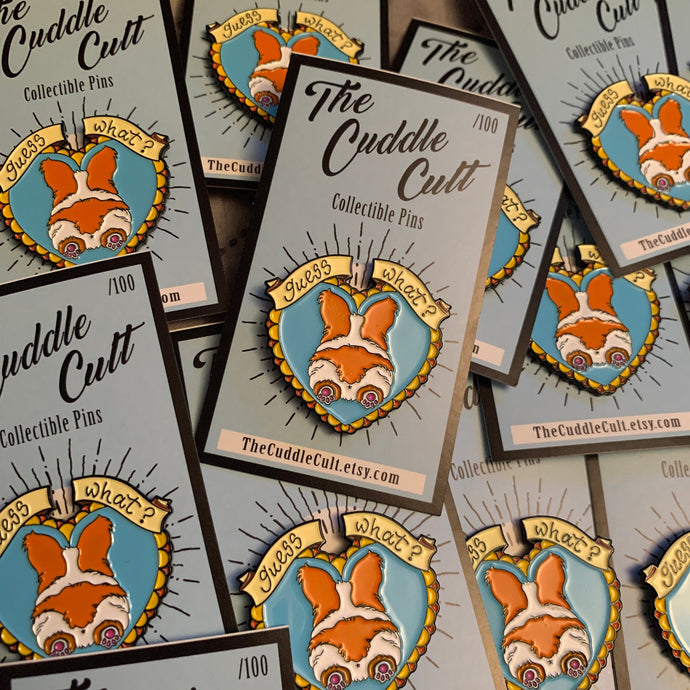 Guess what? Corgi Butt. Limited Edition Soft Enamel Pin