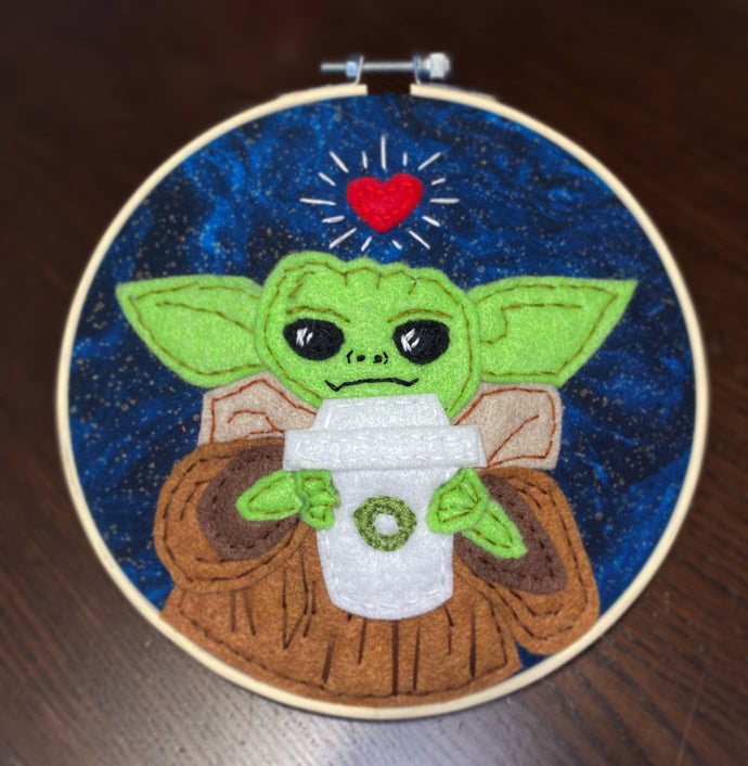 One of a kind Baby Yoda loves Coffee Felt Embroidery Hoop