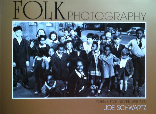Folk Photography, Poems I've Never Written ( photo book)