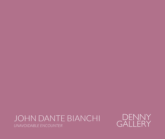 John Dante Bianchi | Unavoidable Encounter Catalog