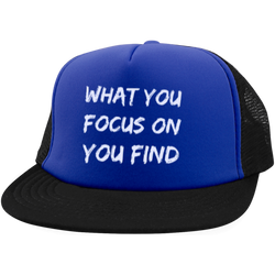 What You Focus On You Find Trucker Hat