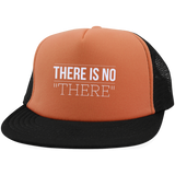 "There Is No ""THERE"" Trucker Hat"
