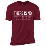 "There Is No ""THERE"" Men's  Tee"