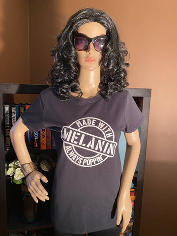 Made With Melanin Always Poppin' T-Shirt